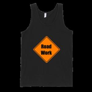 Road-Work-Fine-Jersey-Tank-Top-Unisex-by-iTEE.com