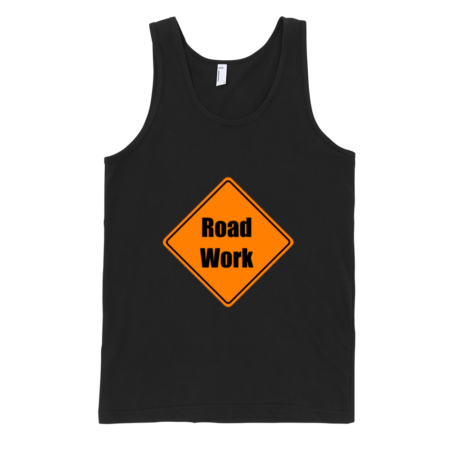 Road-Work-Fine-Jersey-Tank-Top-Unisex-by-iTEE.com