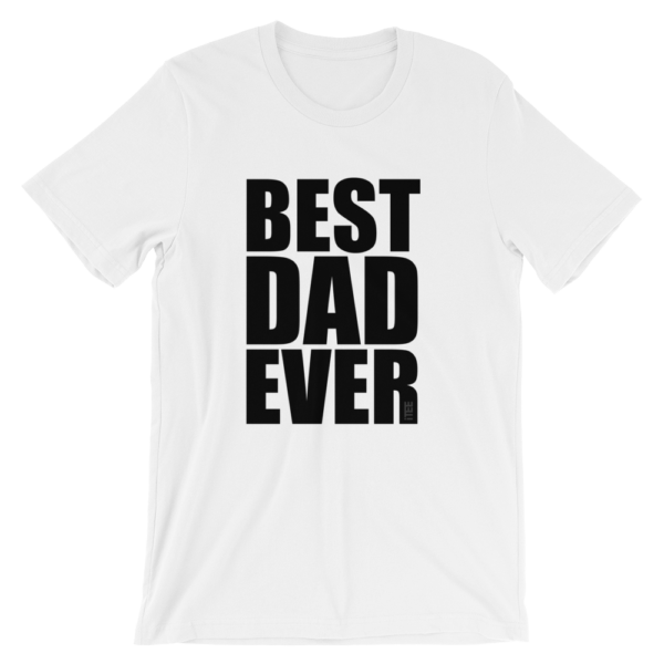 Best Dad Ever Unisex Short Sleeve Jersey T-Shirt by iTEE