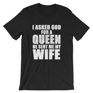 I asked God for a Queen he sent me my Wife Unisex Short Sleeve Jersey T-Shirt by iTEE