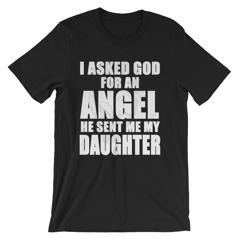 I asked God for an Angel he sent me my Daughter Unisex Short Sleeve Jersey T-Shirt by iTEE