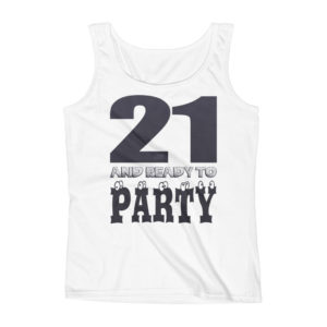 Twenty One and Ready to Party Ladies Missy Fit Ringspun Tank Top by iTEE