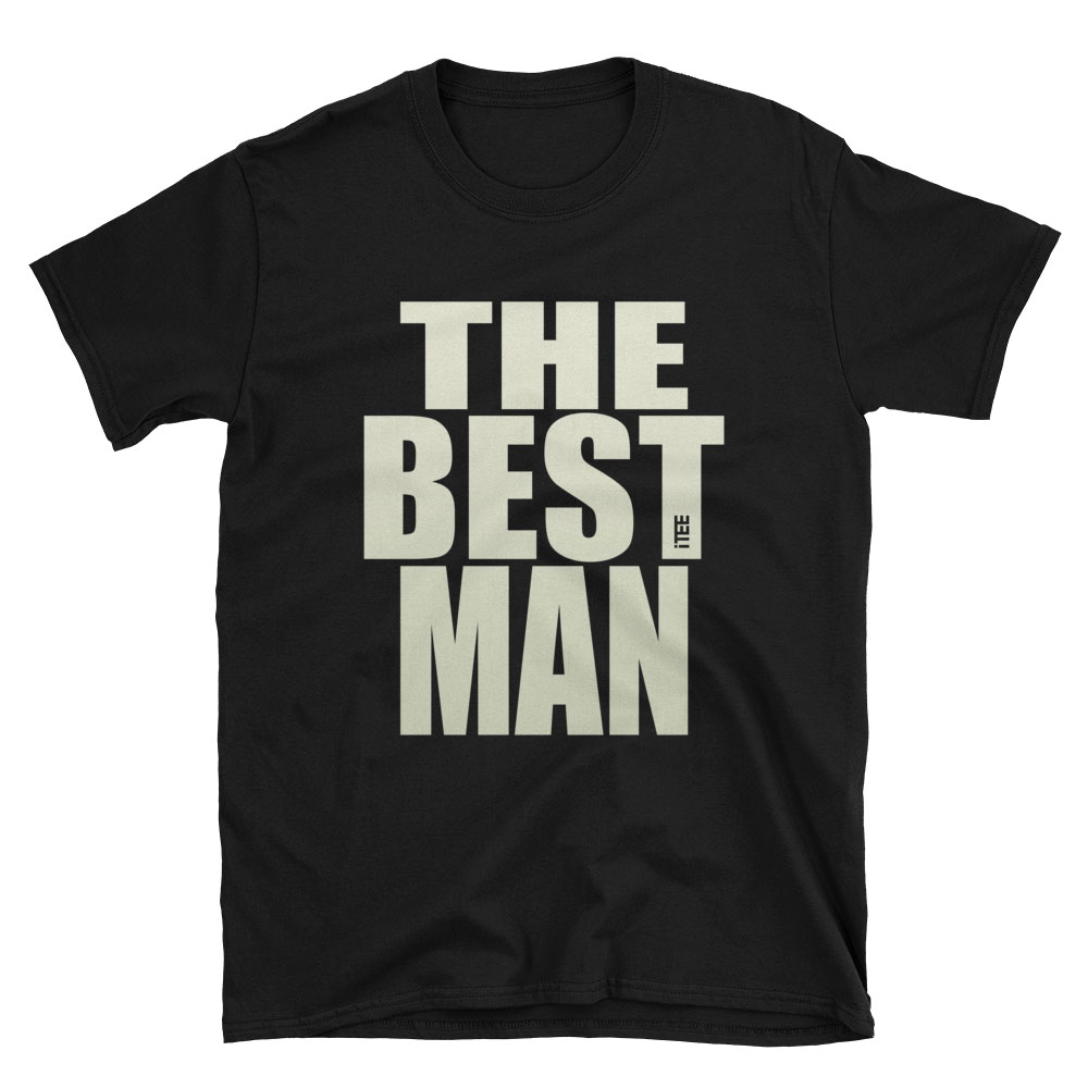 The Best Man Unisex Soft-style T-Shirt by iTEE